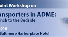 AAPS/ITC Joint Workshop on Drug Transporters in ADME 2016